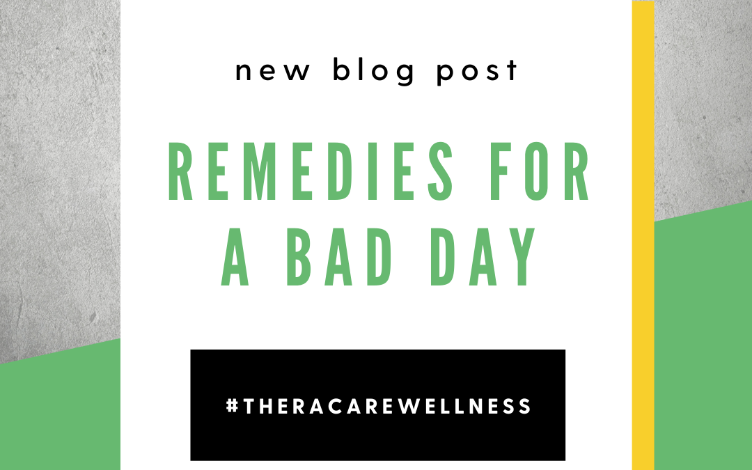 Remedies For a Bad Day