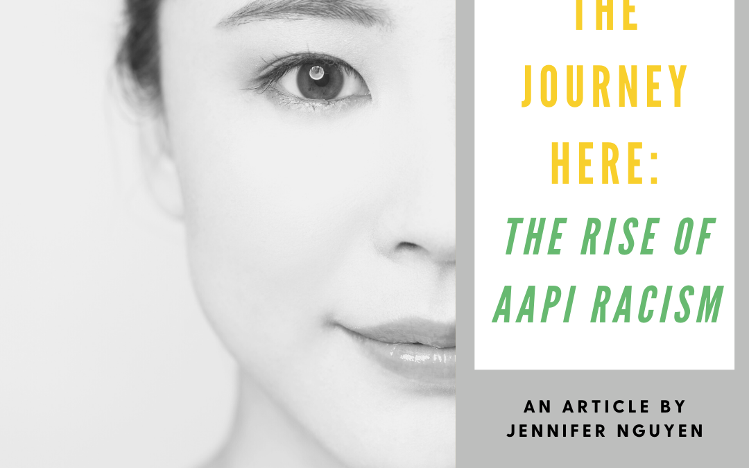The Journey Here: The Rise of AAPI Racism
