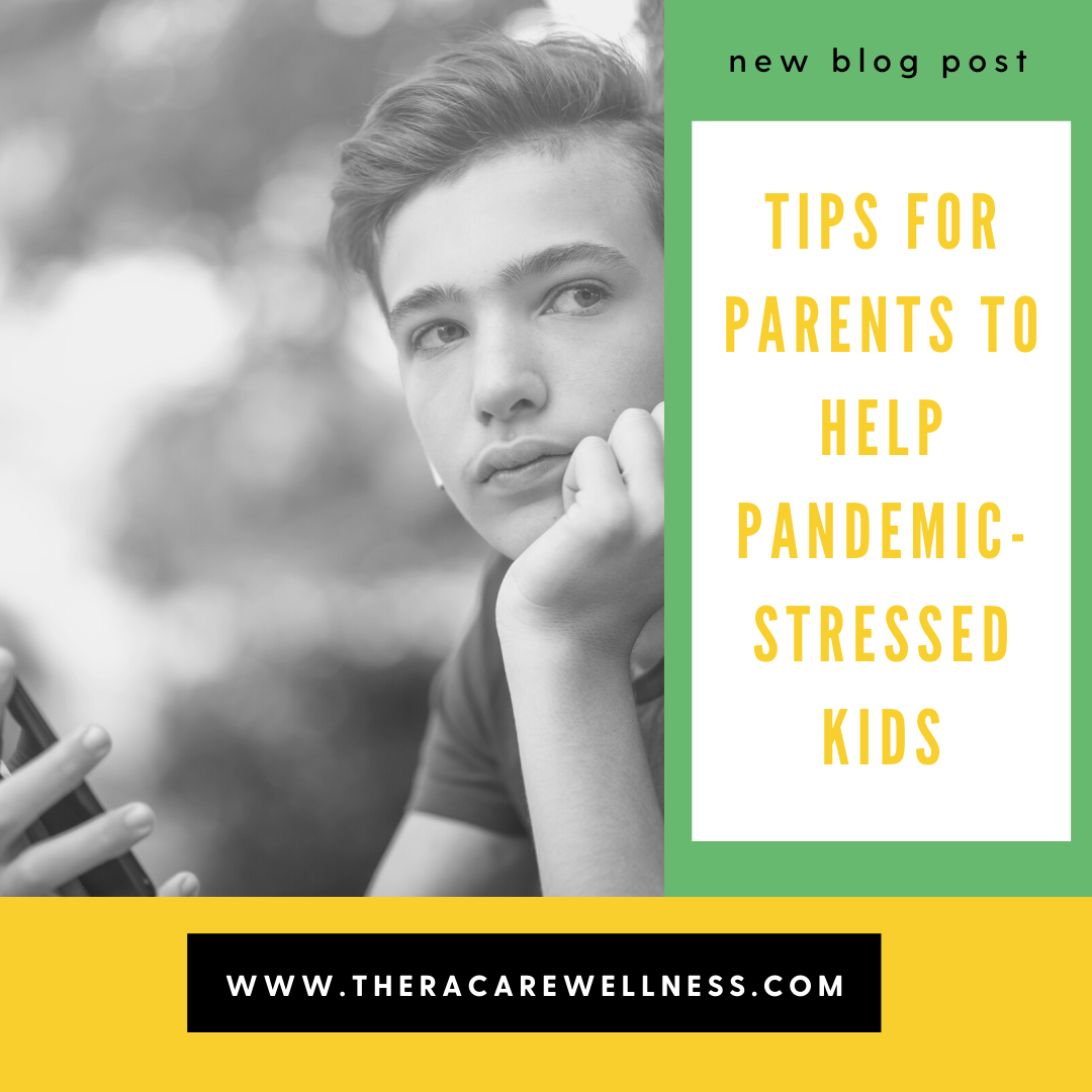 Tips for Parents to Help Pandemic-Stressed Kids