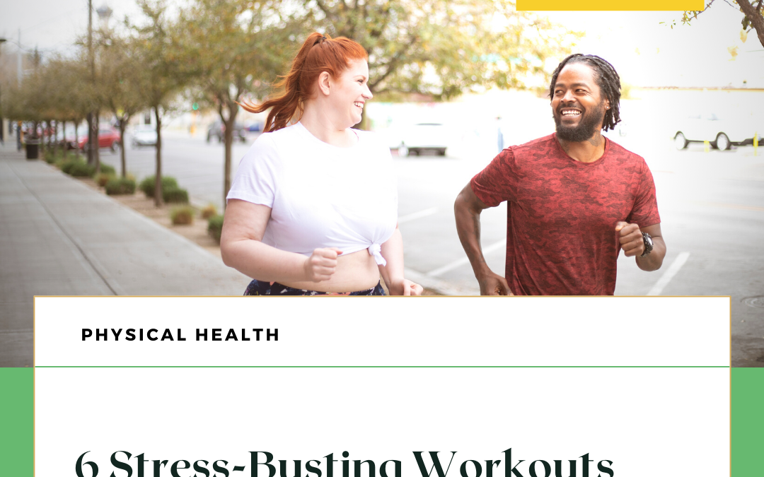 6 Stress-Busting Workouts